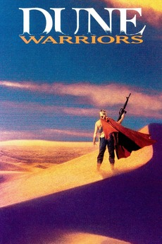 Dune Warriors 1991 Directed By Cirio H Santiago Reviews