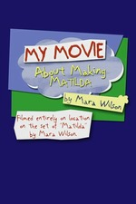 My Movie About Making 'Matilda' by Mara Wilson