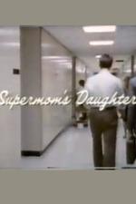 Supermom's Daughter