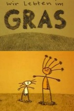We Lived in Grass