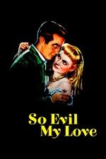 So Evil My Love