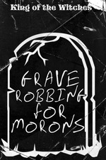 Grave Robbing for Morons