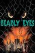 Deadly Eyes