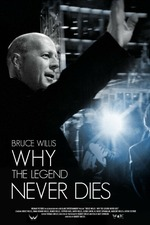 Bruce Willis: Why the Legend Never Dies