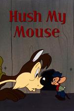 Hush My Mouse
