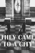 They Came to a City