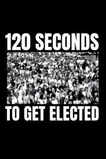 120 Seconds to Get Elected