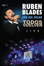 Rubén Blades: Todos Vuelven Live, Vol. 1