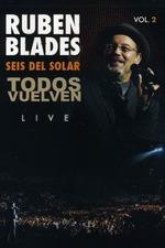 Rubén Blades: Todos Vuelven Live, Vol. 2