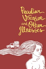 Peculiar Vacation and Other Illnesses