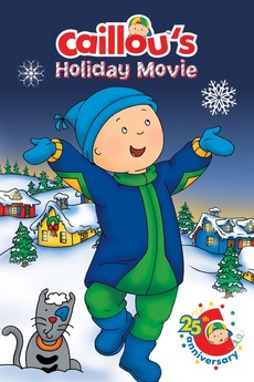 Caillou Weihnachten.Caillou S Holiday Movie 2003 Directed By Nick Rijgersberg