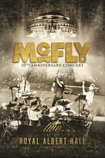 McFly: 10th Anniversary Concert (Live At the Royal Albert Hall)