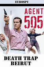 Agent 505 - Death Trap Beirut