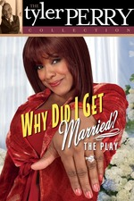 Why Did I Get Married? The Play
