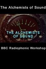 The Alchemists of Sound