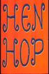 Hen Hop