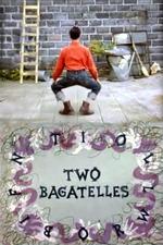 Two Bagatelles