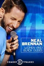 Neal Brennan: Women and Black Dudes