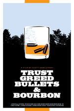Trust, Greed, Bullets & Bourbon