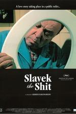 Slavek the Shit