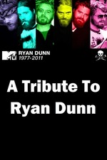 A Tribute to Ryan Dunn