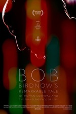 Bob Birdnow's Remarkable Tale of Human Survival and the Transcendence of Self