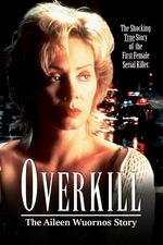 Overkill: The Aileen Wuornos Story