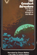 The Greatest Adventure--The Story of Man's Voyage to the Moon