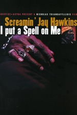 Screamin' Jay Hawkins: I Put a Spell on Me