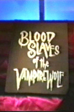 Blood Slaves of the Vampire Wolf