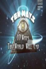 Ten Ways The World Will End