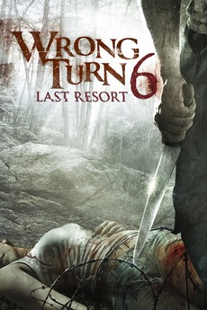Wrong Turn 6: Last Resort (2014) directed by Valeri Milev