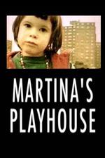 Martina's Playhouse