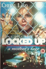 Locked Up: A Mother's Rage
