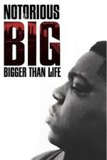 Notorious B.I.G.: Bigger Than Life