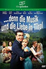 … denn die Musik und die Liebe in Tirol