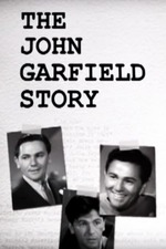 The John Garfield Story