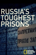 Inside: Russia's Toughest Prisons