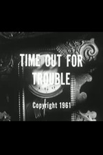 Time Out for Trouble