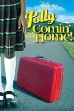 Polly: Comin' Home!