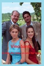 Vino Santo – Es lebe die Liebe, es lebe der Wein
