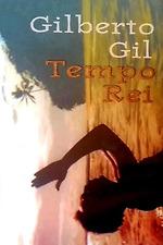 Gilberto Gil: Tempo Rei