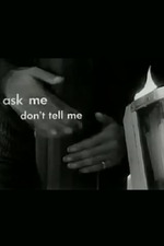 Ask Me, Don't Tell Me