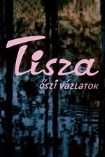 Tisza: Autumn Sketches