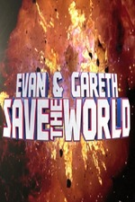 Evan and Gareth Save the World