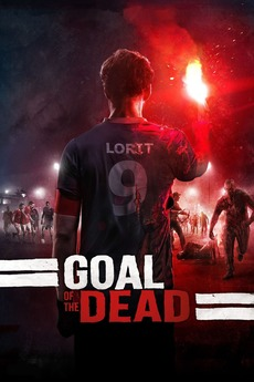 Goal of the Dead (2014) directed by Thierry Poiraud