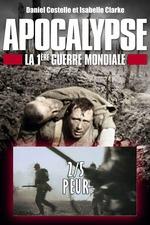 Apocalypse - la Première Guerre mondiale - Ep 02 Peur