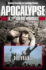 Apocalypse - la Première Guerre mondiale - Ep 05 Délivrance