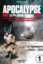Apocalypse, la 2e Guerre mondiale - Episode 1 L'agression (1933 - 1939)