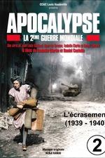 Apocalypse, la 2e Guerre mondiale - Episode 2 L'écrasement (1939 - 1940)